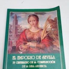 Arte: EL EMPORIO DE SEVILLA IV CENTENARIO REAL AUDIENCIA SEVILLA 1995. Lote 194939463