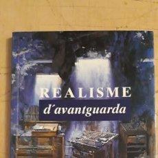 Arte: 1 CATÁLOGO DE ** REALISME D' AVANTGUARDA ** GALERIA LLUCIAS HOMS .1997 BARCELONA . Lote 194942102