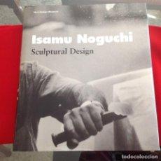 Arte: ISAMU NOGUCHI, SCULPTURAL DESIGN, VITRALIA DESIGN MUSEUM, CON DOS PLEGABLES, 316 PAGINAS, NUEVO. Lote 194943980