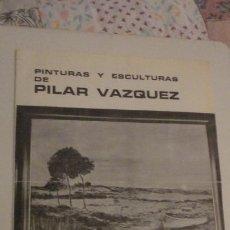 Arte: ANTIGUO DIPTICO.PILAR VAZQUEZ.PINTURAS Y ESCULTURAS.GALERIA CAJA AHORROS HUELVA.1975. Lote 195041777