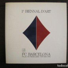 Arte: FC BARCELONA-CATALOGO PUBLICIDAD DE CUADROS DE ARTE-1ªBIENNAL D'ART-AÑO 1985-VER FOTOS-(V-19.128). Lote 195118078