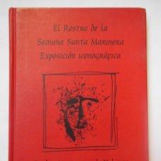 Arte: EL ROSTRO DE LA SEMANA SANTA MARINERA. EXPOSICIÓN ICONOGRÁFICA, REALES ATARAZANAS DE VALENCIA . Lote 195165455