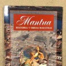 Arte: MANTUA (HISTORIA Y OBRAS MAESTRAS). FERRICCIO CANALI. BONECHI EDIZIONE IL TURISMO FIRENZE 1998. Lote 195234732