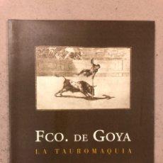 "Arte: FRANCISCO DE GOYA ""TAUROMAQUIA"": CATÁLOGO MUSEO DE BELLAS ARTES (BADAJOZ), 1999.. Lote 195235127"