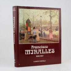 Arte: FRANCISCO MIRALLES (1848 - 1901), SANTOS TORROELLA, 1974, EDITORIAL RM, BARCELONA. 31X26CM. Lote 195276357