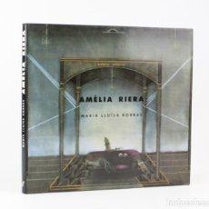 Arte: AMÈLIA RIERA, MARIA LLUÏSA BORRÀS, 1990, ÀMBIT EDITORIAL, CON DEDICATORIA, BARCELONA. 27X25CM. Lote 195276740