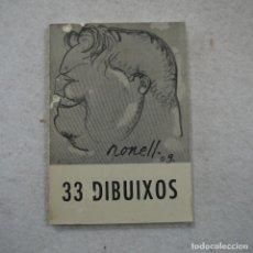 Arte: 33 DIBUIXOS EXPOSATS A LA SALA PARÉS EL ANY 1969 - ISIDRE NONELL . Lote 195300910