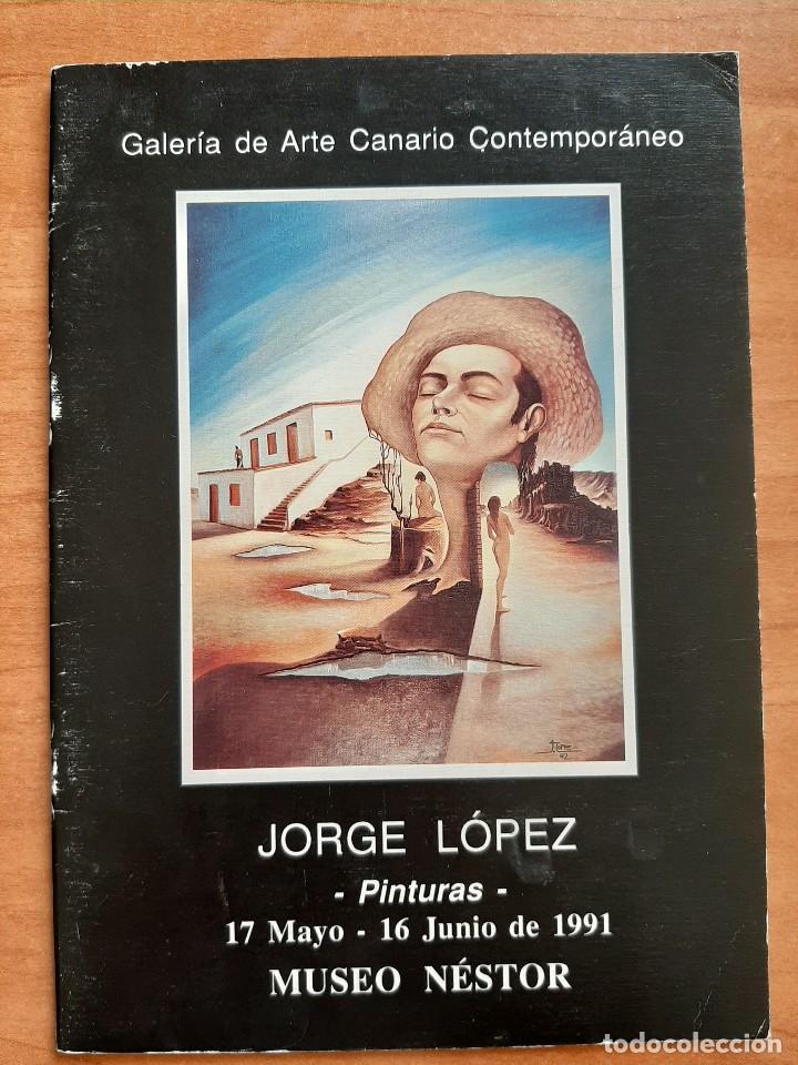 1991 CATÁLOGO PINTURAS DE JORGE LÓPEZ - MUSEO NESTOR (Arte - Catálogos)