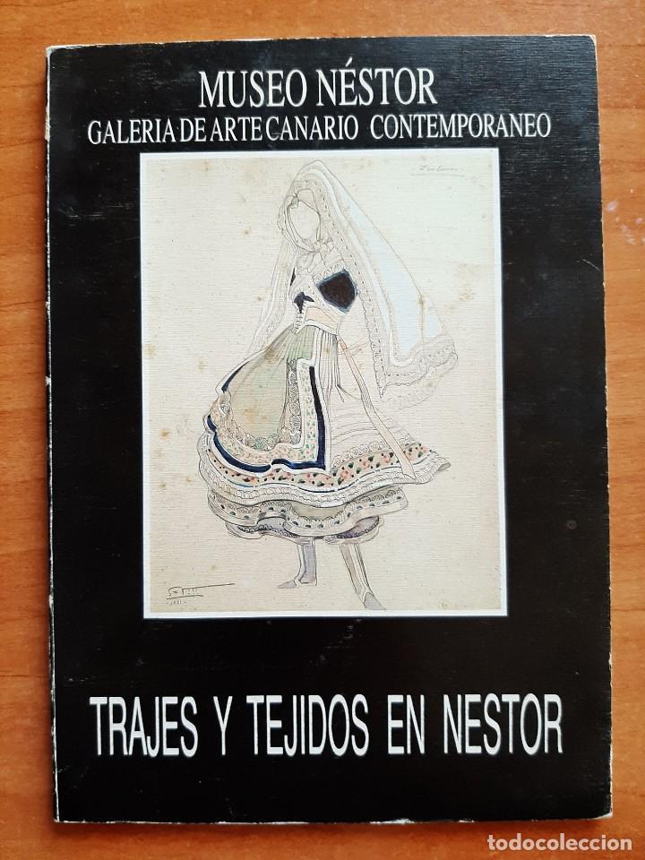 1989 TRAJES Y TEJIDOS EN NÉSTOR - MUSEO NÉSTOR (Arte - Catálogos)