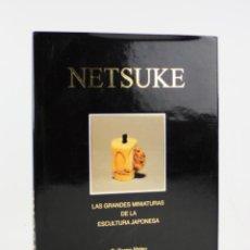 Arte: NETSUKE, LAS GRANDES MINIATURAS DE LA ESCULTURA JAPONESA, 1998, GUILLERMO MATEU, GAL ART, BARCELONA.. Lote 195381516