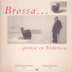 Arte: BROSSA...PIENSA EN FEDERICO / TEXTO DE NATALIA SESEÑA - 1998 * AUTÓGRAFO * . Lote 195396450