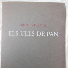 Arte: ELS ULLS DE PAN. VILAPUIG ORIOL. 1999. Lote 195421062