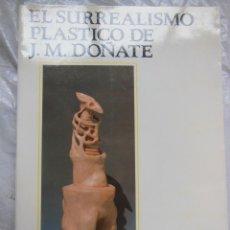 Arte: EL SURREALISMO PLÁSTICO DE J.M. DOÑATE. RAMBLA ZARAGOZA WENCESLAO. 1992. Lote 195421801