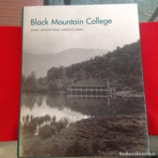 Arte: BLACK MOUNTAIN COLLEGE, UNA AVENTURA AMERICANA, MUSEO REINA SOFÍA 2003, 329 PAGINAS, NUEVO.. Lote 195483077