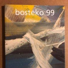 Arte: BOSTEKO 99 (MARI PURI HERRERO, MERCHE OLABE, PEDRO TXILLIDA,...). CATÁLOGO EXPOSICIÓN COLECTIVA. Lote 195515037