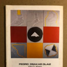 """Arte: PEDRO OSAKAR OLAIZ """"PINTURAS"""". CATÁLOGO EXPOSICIÓN MUSEO ARTE E HISTORIA (DURANGO), 1990.. Lote 195516617"""
