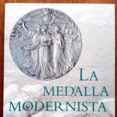 Arte: LA MEDALLA MODERNISTA - MNAC - (CATALÁN / CASTELLANO / INGLÉS). Lote 195530142