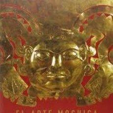 Arte: EL ARTE MOCHICA DEL ANTIGUO PERU - ORO, MITOS Y RITUALES-VV.AA.. Lote 195553325