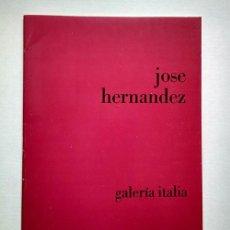 Arte: JOSÉ HERNÁNDEZ · GALERÍA ITALIA, ALICANTE 1975. TEXTO ÁNGEL GONZÁLEZ.. Lote 195993203
