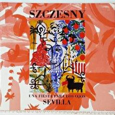 Arte: CATÁLOGO UNA FIESTA PARA LOS OJOS, SEVILLA, DE SZCZESNY.. Lote 196003838