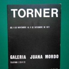 Arte: GUSTAVO TORNER (CUENCA 1925). GALERÍA JUANA MORDÓ, MADRID, 1971. TRÍPTICO 23,5 X 17 CM.. Lote 196378343