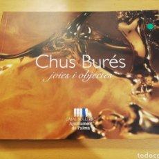 Arte: CHUS BURÉS. JOIES I OBJECTES (CASAL SOLLERIC). Lote 196602965