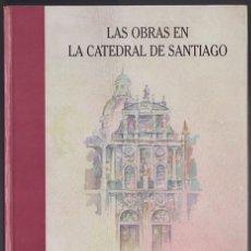 Arte: LAS OBRAS DE LA CATEDRAL DE SANTIAGO DE COMPOSTELA1751 A 1800 APERTACIÓN DOCUMENTAL. Lote 196957605