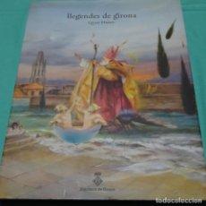 Arte: LIBRO LLEGENDES DE GIRONA.QUIM HEREU.2008.175 PAG.DIPUTACIO DE GIRONA.. Lote 197492801