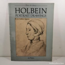Arte: CATALOGO ARTE - HOLBEIN PORTRAIT DRAWINGS - 44 PLATES - DOVER ART LIBRARY / N-10.676. Lote 198216621