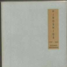 Arte: HIROSHIGE - 1797 / 1858 - SEGUNDO CENTENARIO - AYTO DE ZARAGOZA 1997. Lote 198512985
