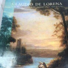 Arte: CLAUDIO DE LORENA Y EL IDEAL CLASICO DE PAISAJE EN EL SIGLO XVII: MUSEO DEL PRADO, ABRIL-JUNIO 1984. Lote 199228563