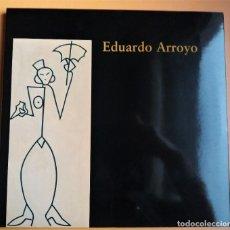 Arte: EDUARDO ARROYO..- ARTE - MINISTERIO DE CULTURA - CATALOGO. MUY BUEN ESTADO. Lote 199247290