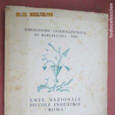 Arte: ESPOSIZIONE INTERNAZIONALE DI BARCELONA 1929 ,ENTE NAZIONALE PICCOLE INDUSTRIE ROMA-CATALOGO. Lote 199660702