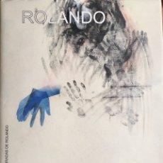 Arte: LAS MIRADAS DE ROLANDO. ROLANDO CAMPOS. SEVILLA 2007. Lote 200258606