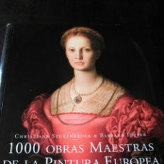 Arte: 1000 OBRAS MAESTRAS DE LA PINTURA EUROPEA.DEL S. XIII AL XIX. TASCHEN. BARBARA TOPPER & C.STUKENBROK. Lote 201504031