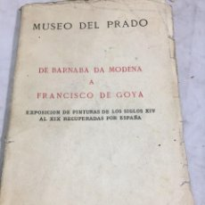 Arte: DE BARNABA DA MODENA A FRANCISCO DE GOYA. MUSEO DEL PRADO. EXPOSICIÓN SIGLO XIV AL XIX 1939. Lote 202395041