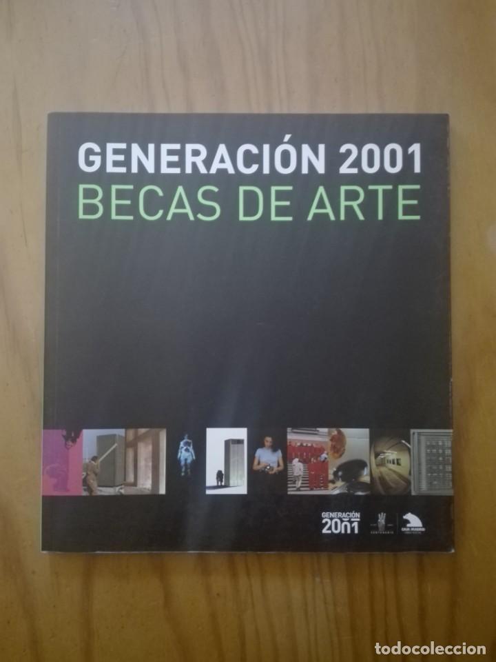 GENERACIÓN 2001. BECAS DE ARTE. CATÁLOGO DE ARTE (Arte - Catálogos)