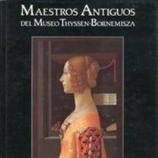Arte: MAESTROS ANTIGUOS DEL MUSEO THYSSEN-BORNEMISZA.. Lote 203319606