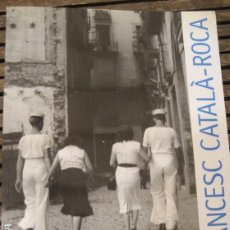 Arte: FRANCESC CATALA ROCA - CATALOGO LIBRO EXPOSICION CENTRE D'ART SANTA MONICA 1997 FOTOGRAFIA. Lote 203998293