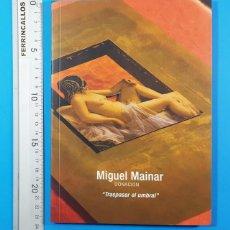 Arte: CATALOGO EXPOSICION MIGUEL MAINAR DONACION TRASPASAR EL UMBRAL UNED 2020 79 PAGINAS. Lote 205527538