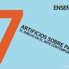 Arte: ENSEÑARTE 7. ARTIFICIOS SOBRE PAPEL. EL DIBUJO EN EL ARTE CONTEMPORÁNEO. Lote 205601530