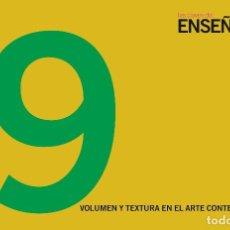 Arte: ENSEÑARTE 9. VOLUMEN Y TEXTURA EN EL ARTE CONTEMPORÁNEO. Lote 205601645