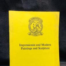 Arte: CATALOGO CHRISTIE´S IMPRESIONIST MODERN PAINTINGS SCULPTURE ESCULTURA PINTURA MODERNA IMPRESIONISTA. Lote 205810241