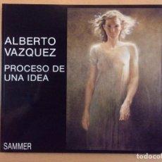 Arte: ALBERTO VAZQUEZ. PROCESO DE UNA IDEA / SAMMER. Lote 206282561