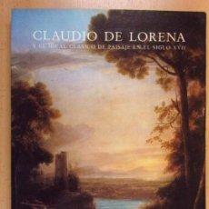 Arte: CLAUDIO DE LORENA Y EL IDEAL CLÁSICO DE PAISAJE EN EL SIGLO XVII / JUAN J. LUNA / MUSEO DEL PRADO. Lote 206283687