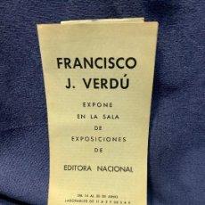 Arte: EXPOSICION TRIPTICO FOLLETO FRANCISCO J. VERDU EXPONE EDITORA NACIONAL 22X10CMS. Lote 206552953