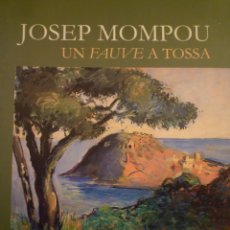Arte: JOSEP MOMPOU. UN FAUVE. TOSSA DE MAR. ANTOLÓGICA. 2001. Lote 207120833