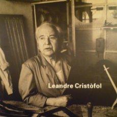 Arte: LEANDRE CRISTÒFOL. CATALOGACIÓN DE LA OBRA COMPLETA. MUSEU D'ART JAUME MORERA. 1995. Lote 207121876