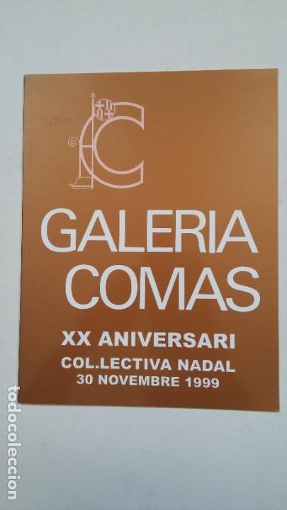 GALERIA COMAS XX ANIVERSARI. COLLECTIVA NADA. 30 NOVEMBRE 1999. BARCELONA. TDKC65 (Arte - Catálogos)