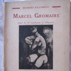Arte: GEORGES PILLEMENT. MARCEL GROMAIRE. COLLECTION LES ARTISTES NOUVEAUX. PARIS, 1929. 19,5 X 14,5 CM. Lote 210228393